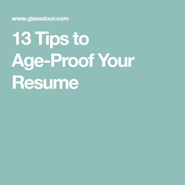 13 Tips To Age Proof Your Resume Job Search Tips Resume Job Hunting
