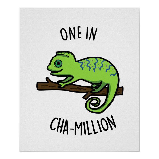One In Cha-Million Cute Chameleon Pun Poster | Zazzle.com