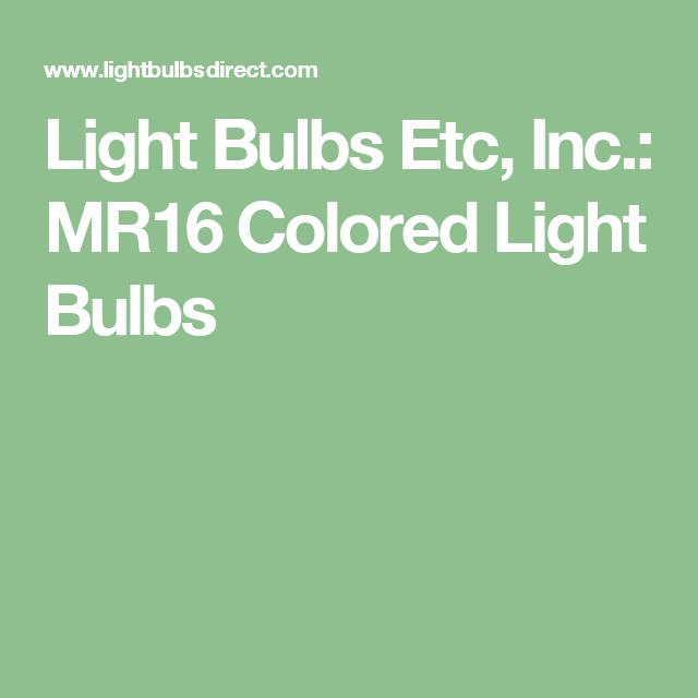 Light Bulbs Etc, Inc.: MR16 Colored Light Bulbs