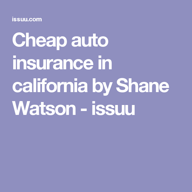 Cheap Auto Insurance In California Car Insurance California