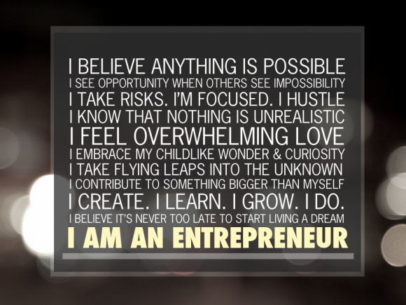 "Love it! ""I am an entrepreneur."""