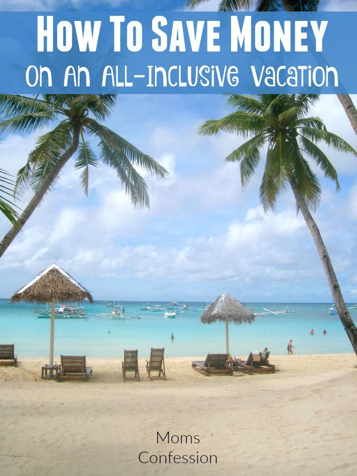 Cheap All Inclusive Family Vacation: How To Save Money On An All Inclusive Vacation