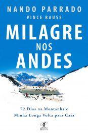 Baixar Livro Milagre Nos Andes Nando Parrado Em Pdf Epub E Mobi Ou Ler Online Baixar Livros Livros Para Ler Online Livros Online