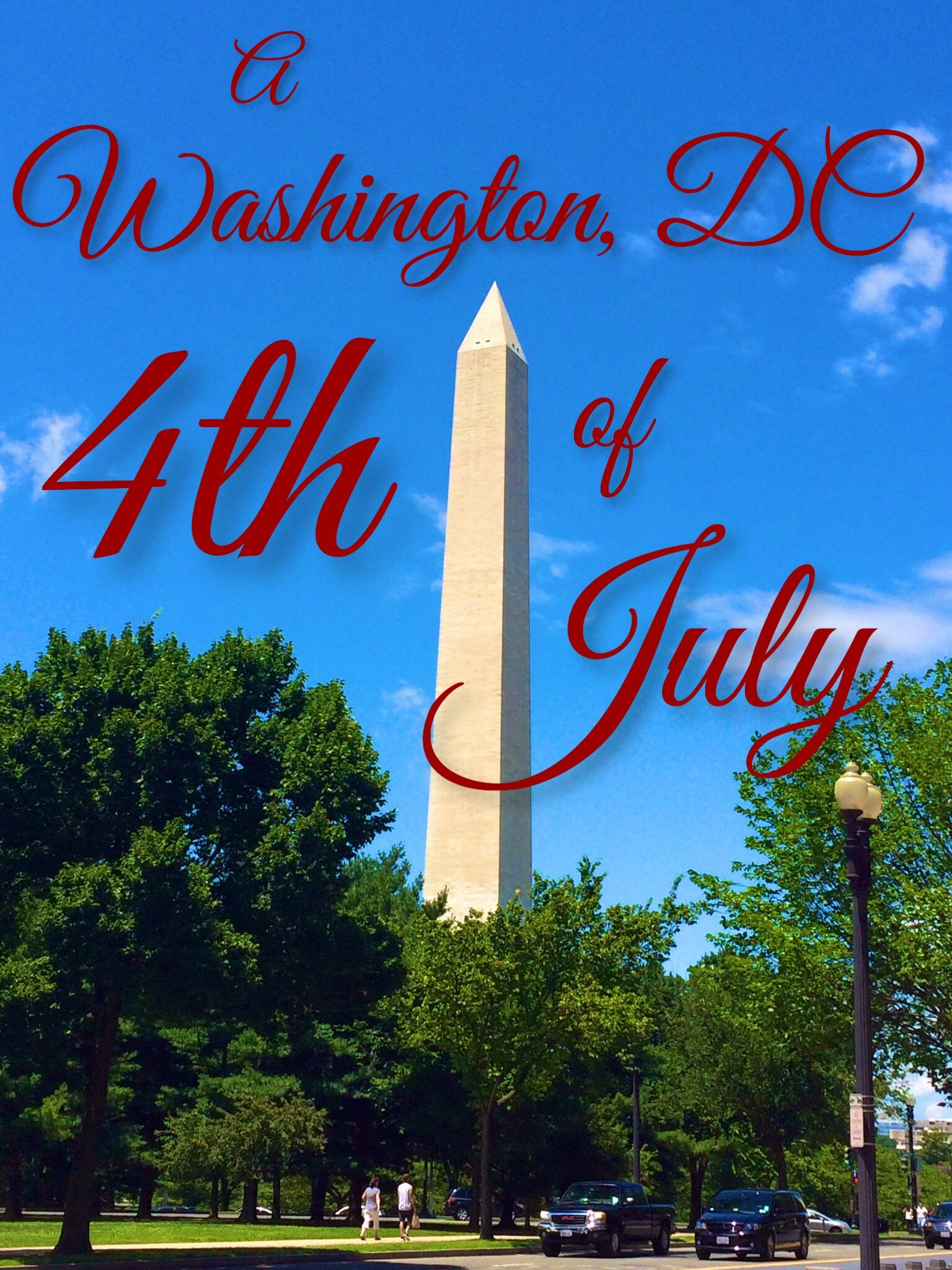 4th of July in Washington, DC!