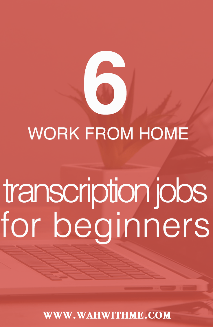6 Work from Home Transcription Companies that Hire