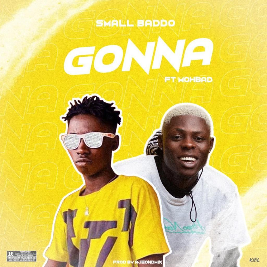 Download Mp3 Small Baddo Gonna Ft. Mohbad Listen to