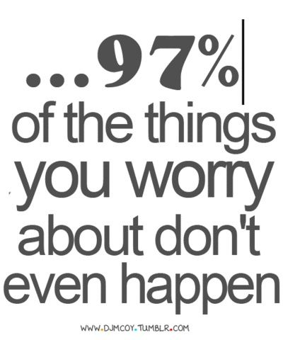 Worry Quotes Best Don't Worry Quotes » Quotes Orb  A Planet Of Quotes  Inspirational