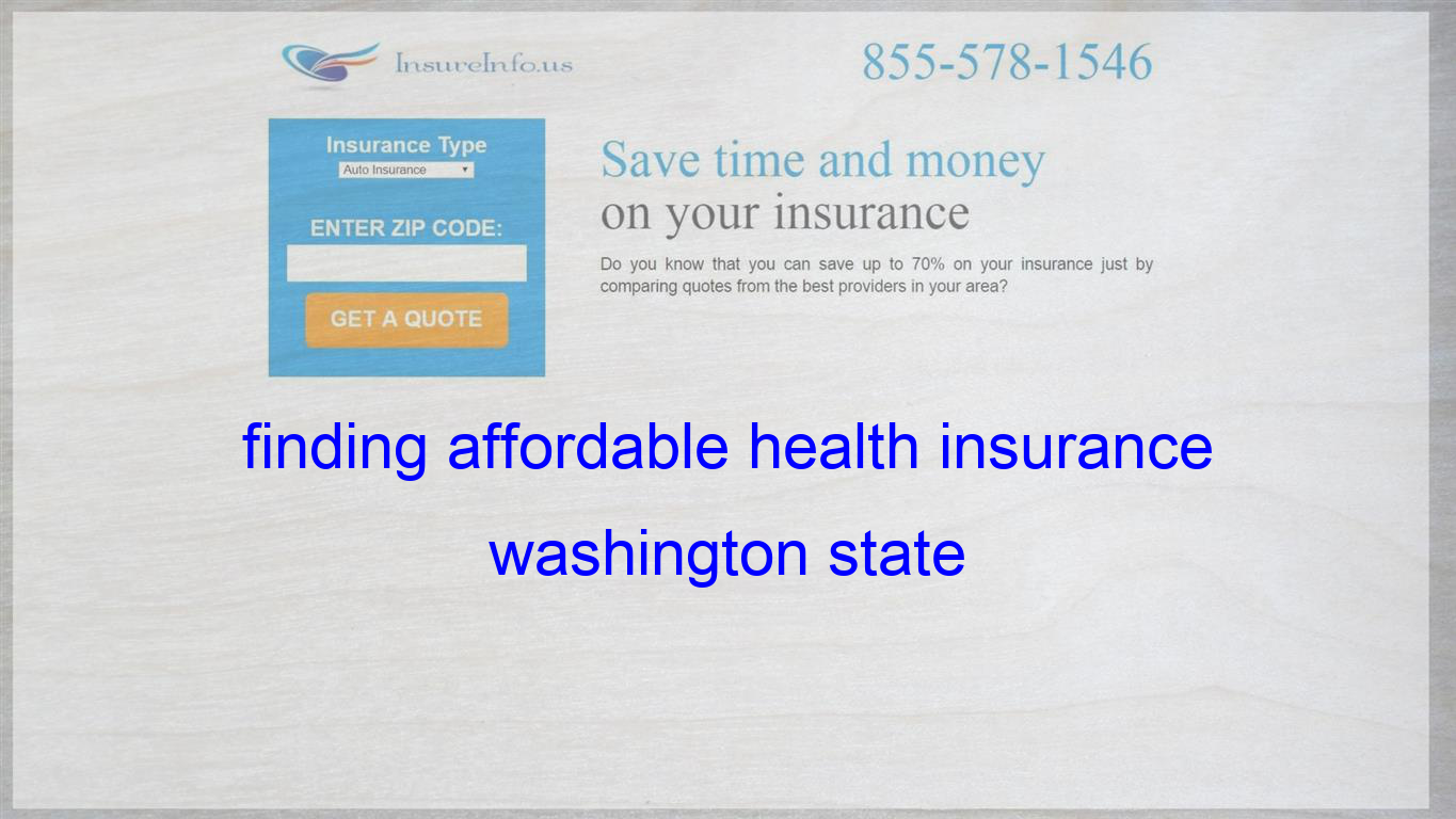 Finding Affordable Health Insurance Washington State Life