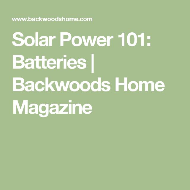 Solar Power 101: Batteries | Backwoods Home Magazine