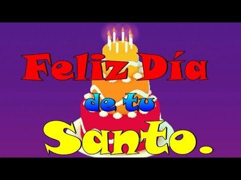 Felicitaciones De Santos Y Cumpleanos.Feliz Dia De Tu Santo Youtube Imagenes De Feliz Santo