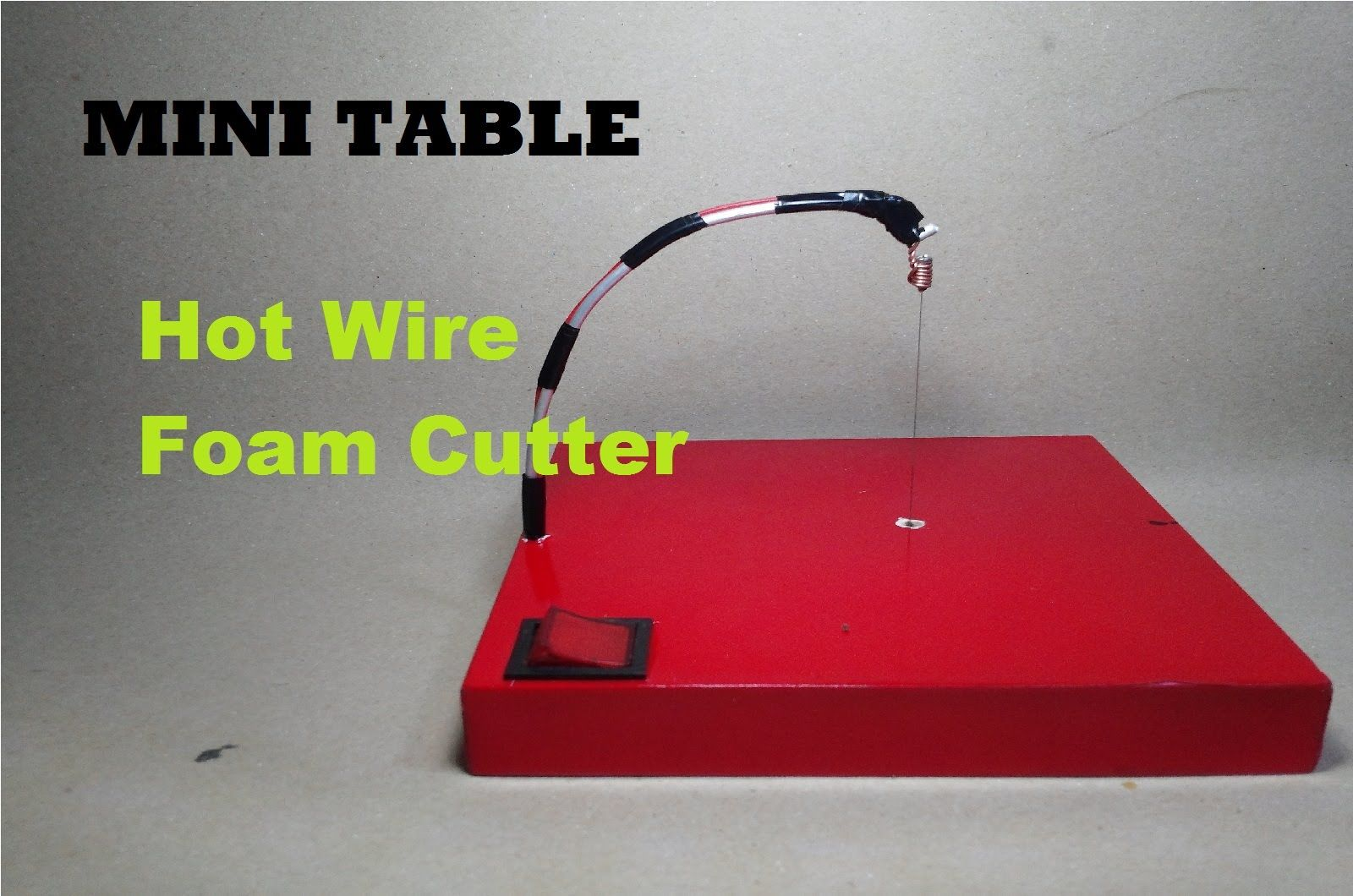 How To Make Powerful Mini Table Hot Wire Foam Cutter | Hack Simple ...