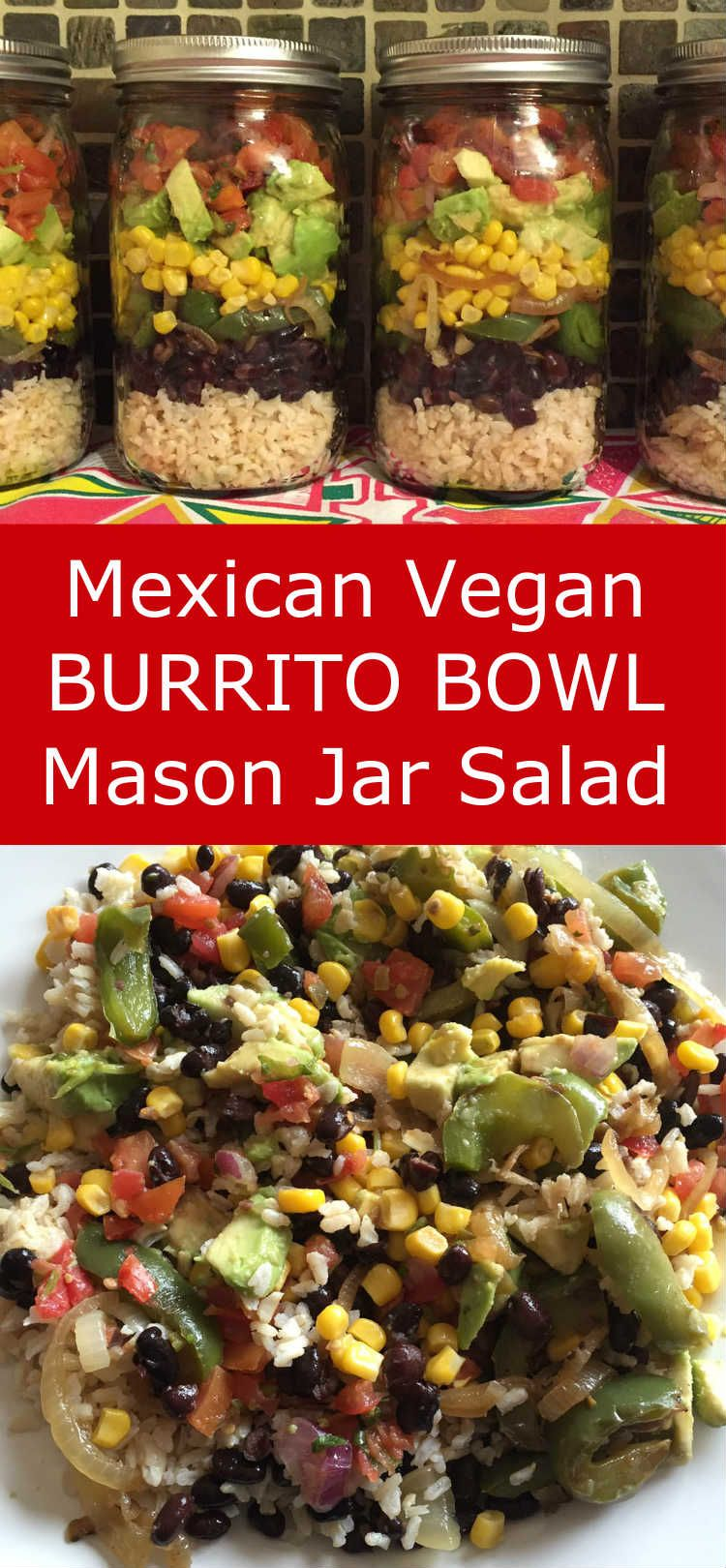 Mexican Vegan Burrito Bowl Mason Jar Salad Recipe - Chipotle Style! |