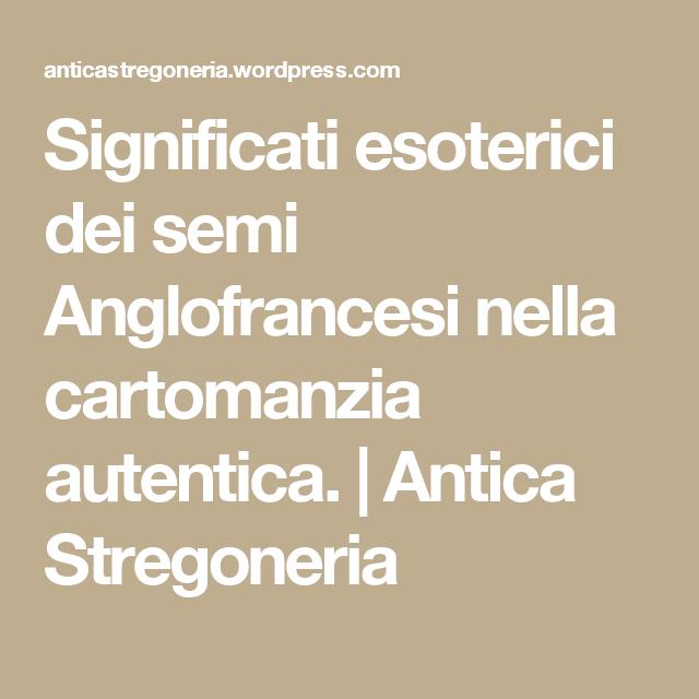 Significati esoterici dei semi Anglofrancesi nella cartomanzia autentica. | Antica Stregoneria