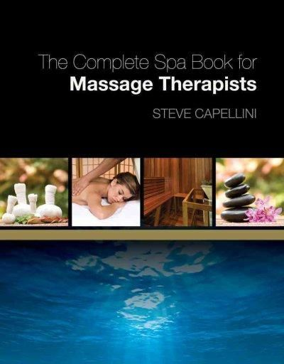 The Complete Spa Book For Massage Therapists Massage Massage