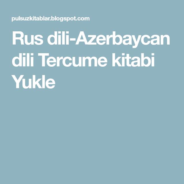 Rus Dili Azerbaycan Dili Tercume Kitabi Yukle