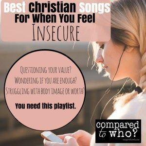 Best Songs to Beat Insecurity   Christian songs, Christian ...