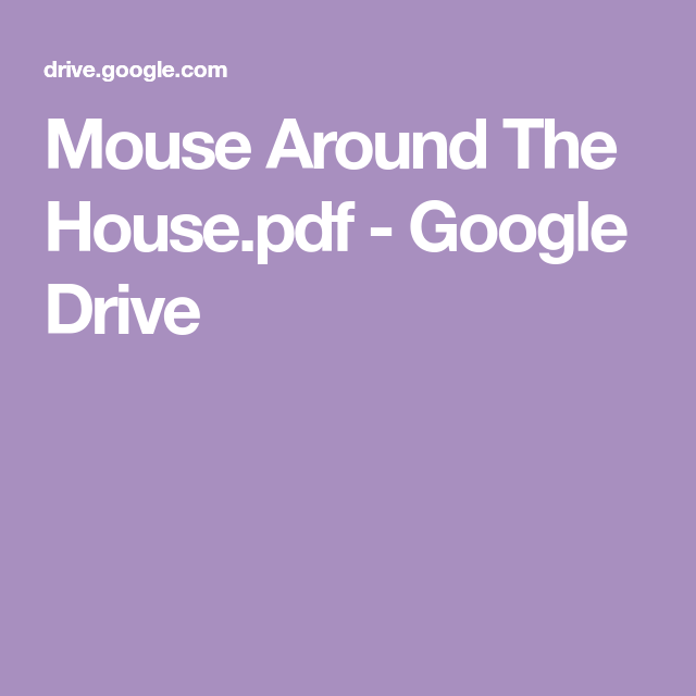 Mouse Around The House pdf - Google Drive | Reading in 2019