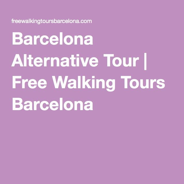 Barcelona Alternative Tour | Free Walking Tours Barcelona