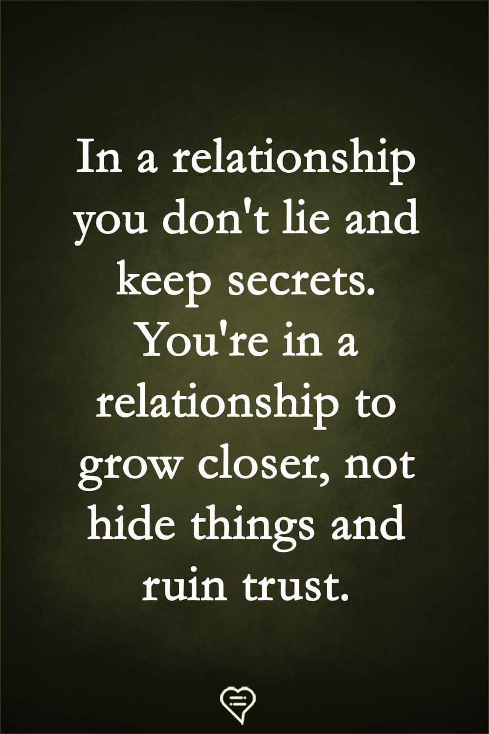 In A Relationship You Don T Lie And Keep Secrets In 2020 Temper Quotes Deep Relationship Quotes Relationship Advice Quotes