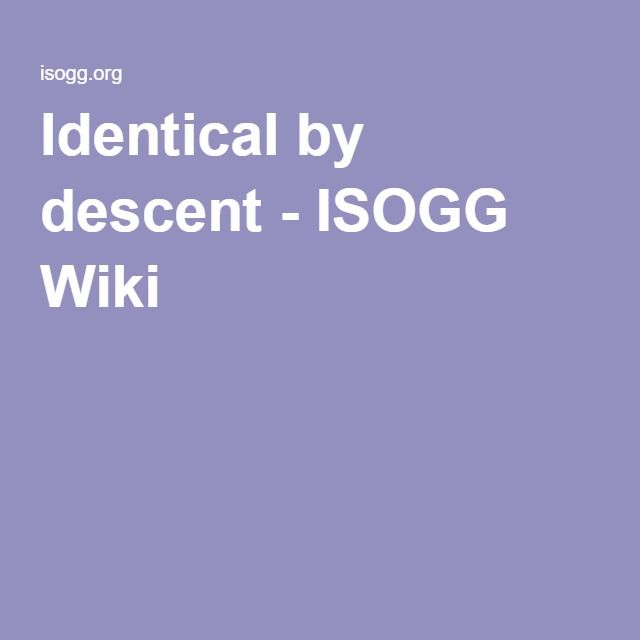 Identical by descent - ISOGG Wiki