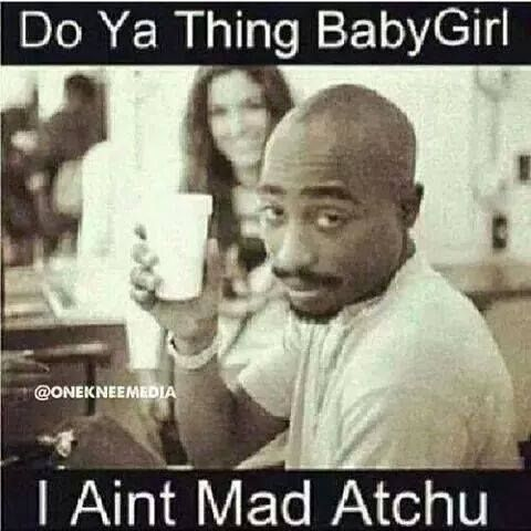 All My Ex S Live In Texas Or So It Seems 2pac Quotes Tupac