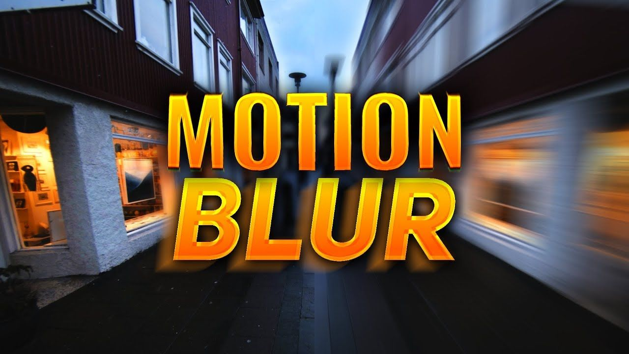 What is motion blur
