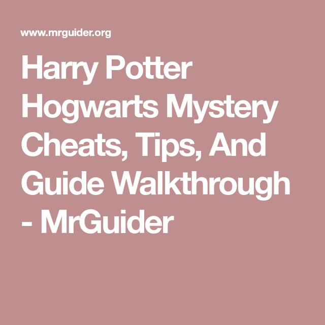 Harry Potter Hogwarts Mystery Cheats Tips And Guide Walkthrough Mrguider Hogwarts Mystery Harry Potter Hogwarts Hogwarts
