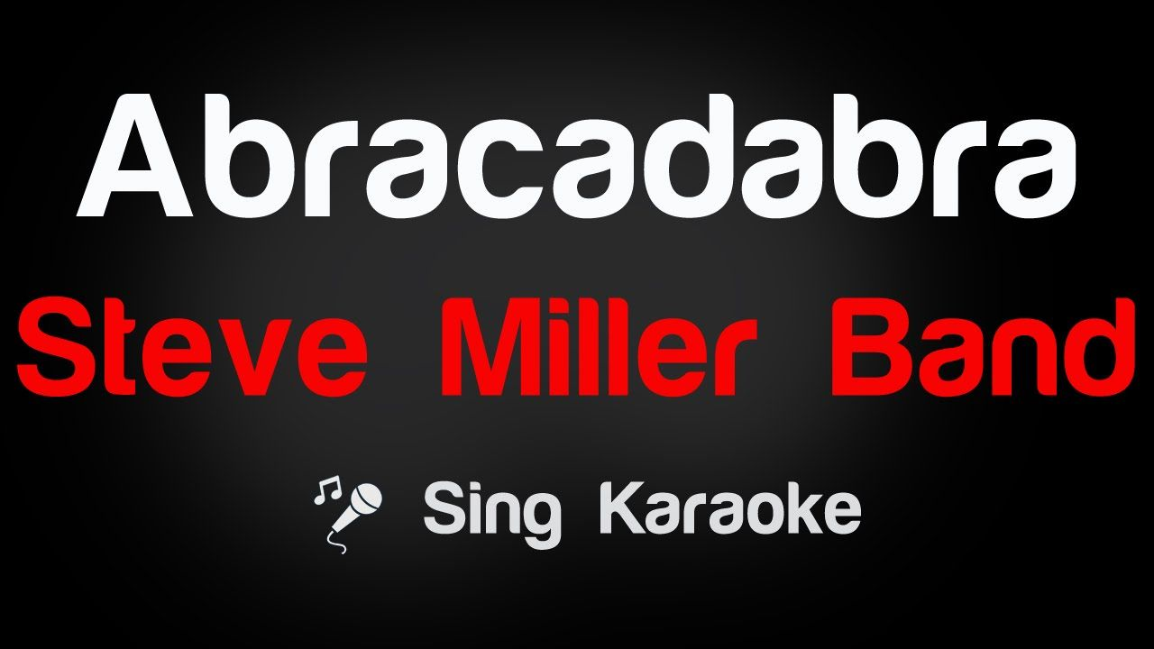 Steve Miller Band - Abracadabra Karaoke Lyrics