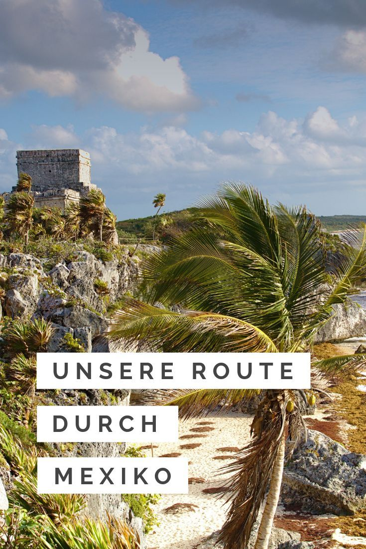 Photo of Unsere Backpacking-Route durch Mexiko mit Karte