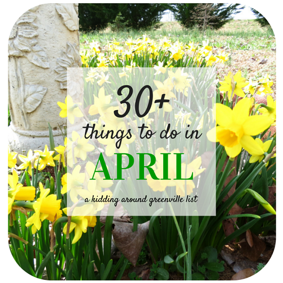 30 Things To Do In April In Greenville Things To Do Stuff To Do Greenville