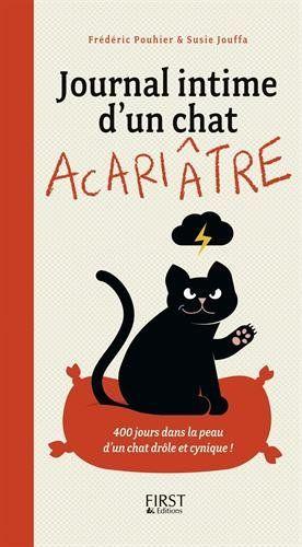 Amazon.fr - Journal intime d'un chat acariâtre - Susie JOUFFA, Frédéric POUHIER - Livres