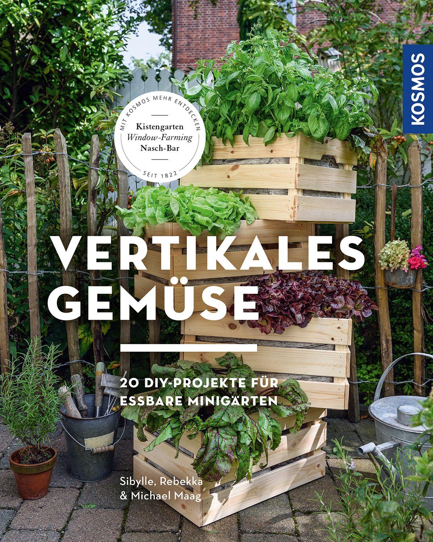 Vertikales gem se l sst sich berall auch noch im gr ten garten gestalten eure - Garten anfanger ...