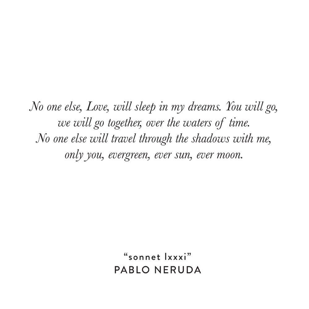 Non Religious Wedding Reading: Ceremony Reading :: Sonnet LXXXI By Pablo Neruda