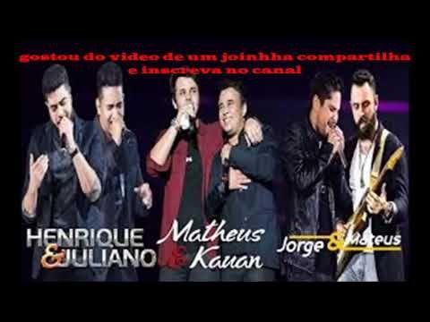 Henrique E Juliano Jorge E Mateus Matheus E Kauan Especial 2018