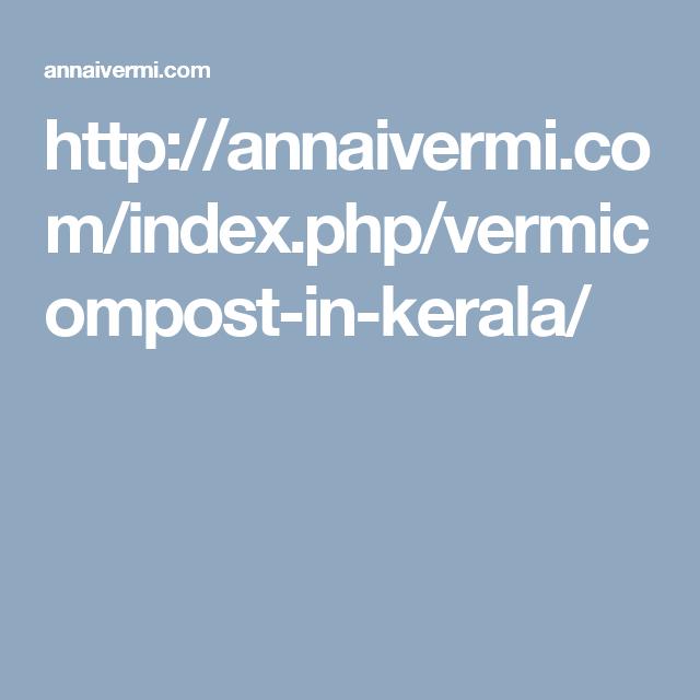 http://annaivermi.com/index.php/vermicompost-in-kerala/