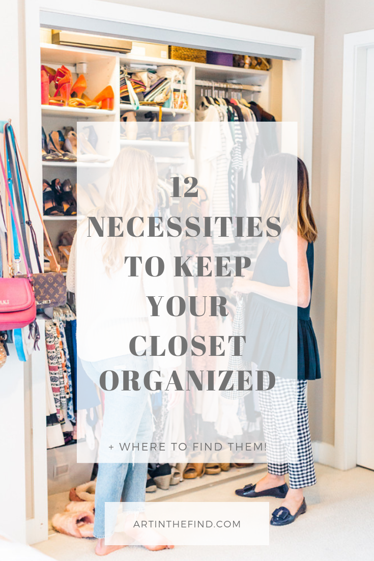 How To Keep Your Closet Organized With These 12 Essentials Art In The Find How To Organize Your Closet Closet Organisation Clothes Closet Organization