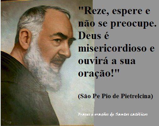 Frases De São Padre Pio De Pietrelcina Oraçõesfé
