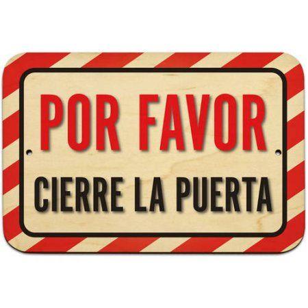 Por Favor Cierre La Puerta Please Close The Door Or Gate Spanish Sign Walmart Com Front Door Signs Entrance Sign Door Signs