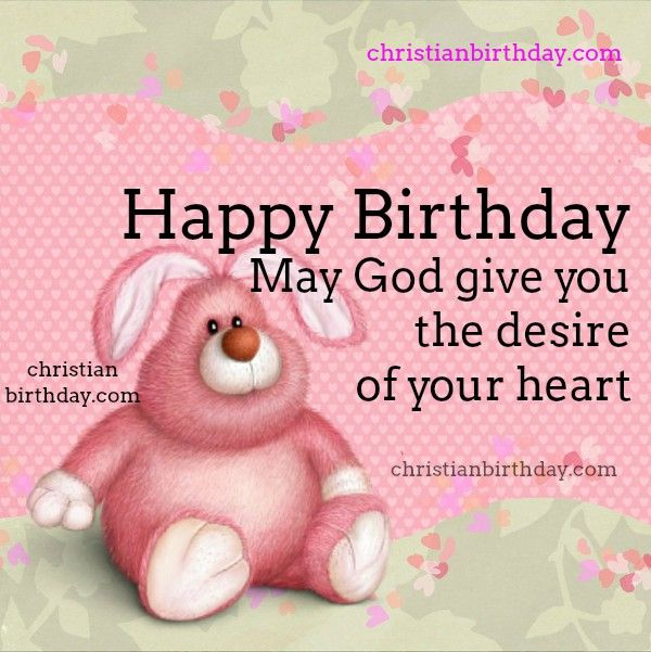May God Give You The Desire Of Your Heart Happy Birthday Christian Birthday Cards Christian Birthday Birthday Blessings