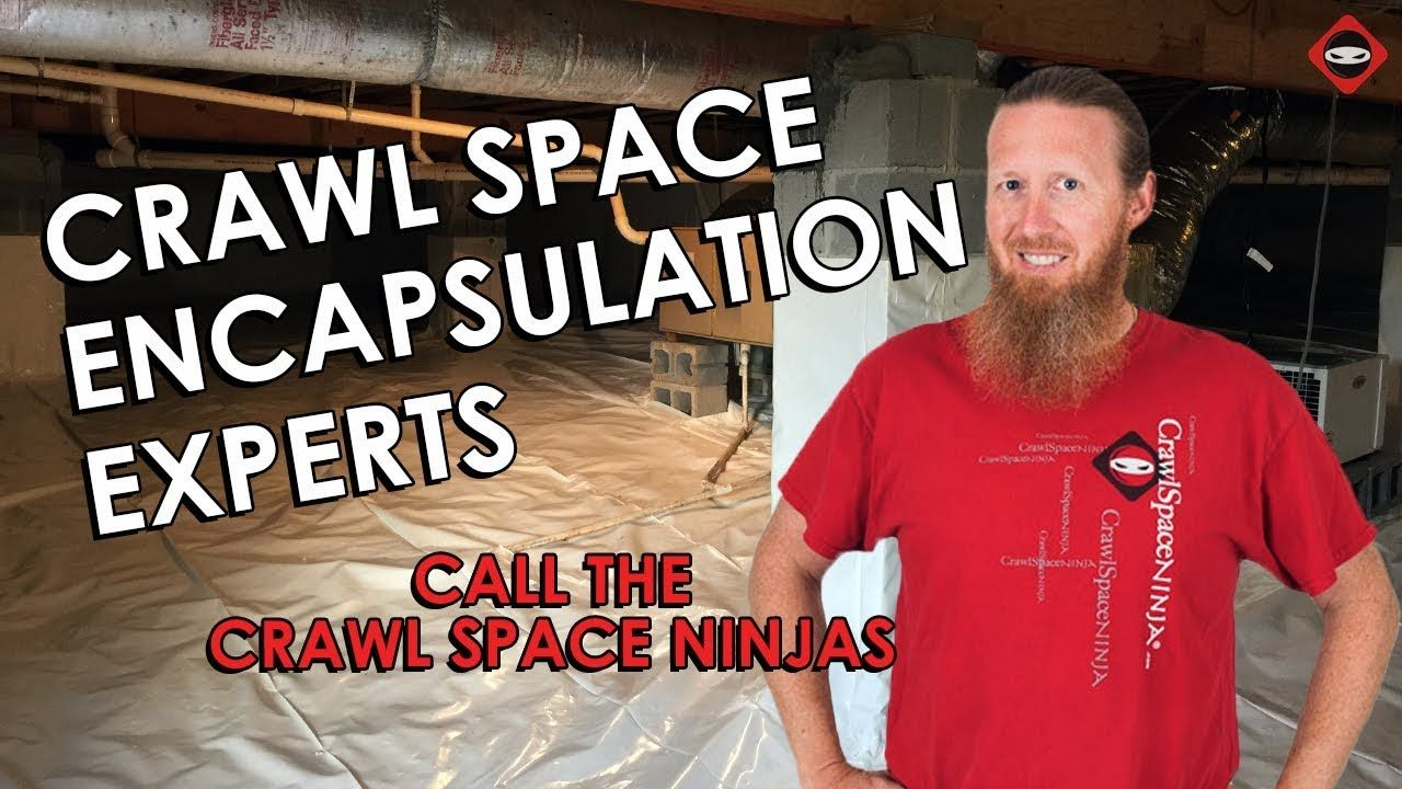 Crawl space encapsulation experts call the crawl space
