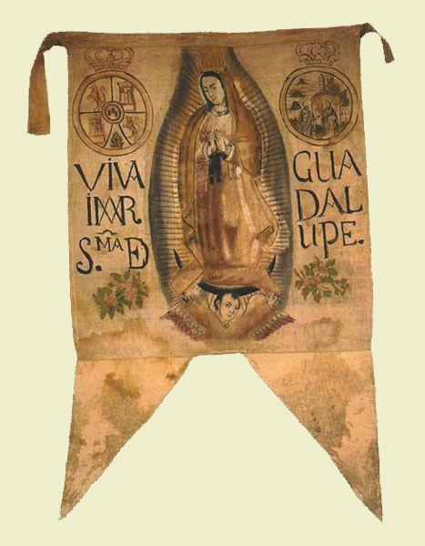 Estandarte De La Virgen De Guadalupe Usado Por Don Miguel Hidalgo Virgen De Guadalupe Don Miguel Hidalgo Miguel Hidalgo