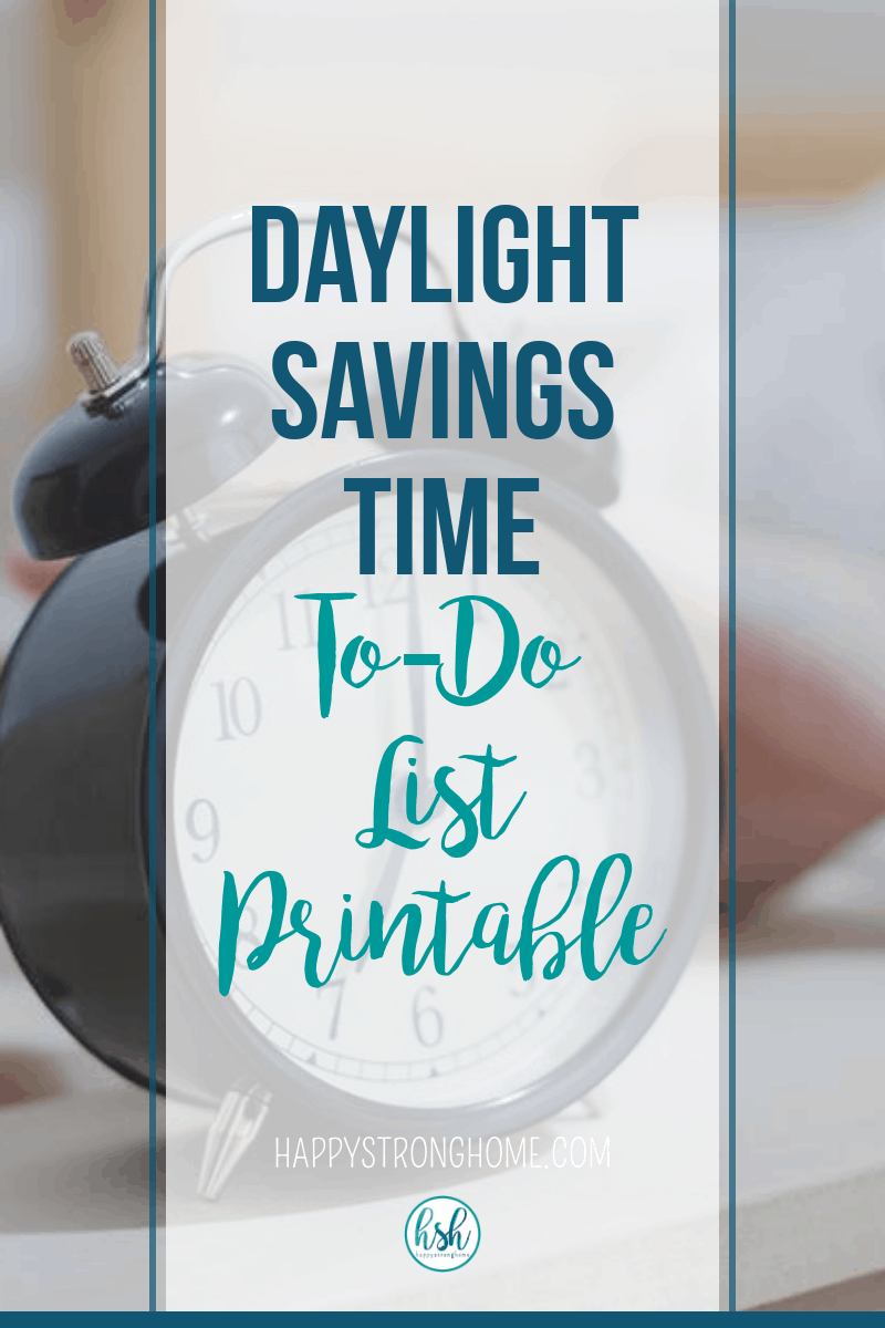 Daylight Savings Time To Do List Daylight savings time