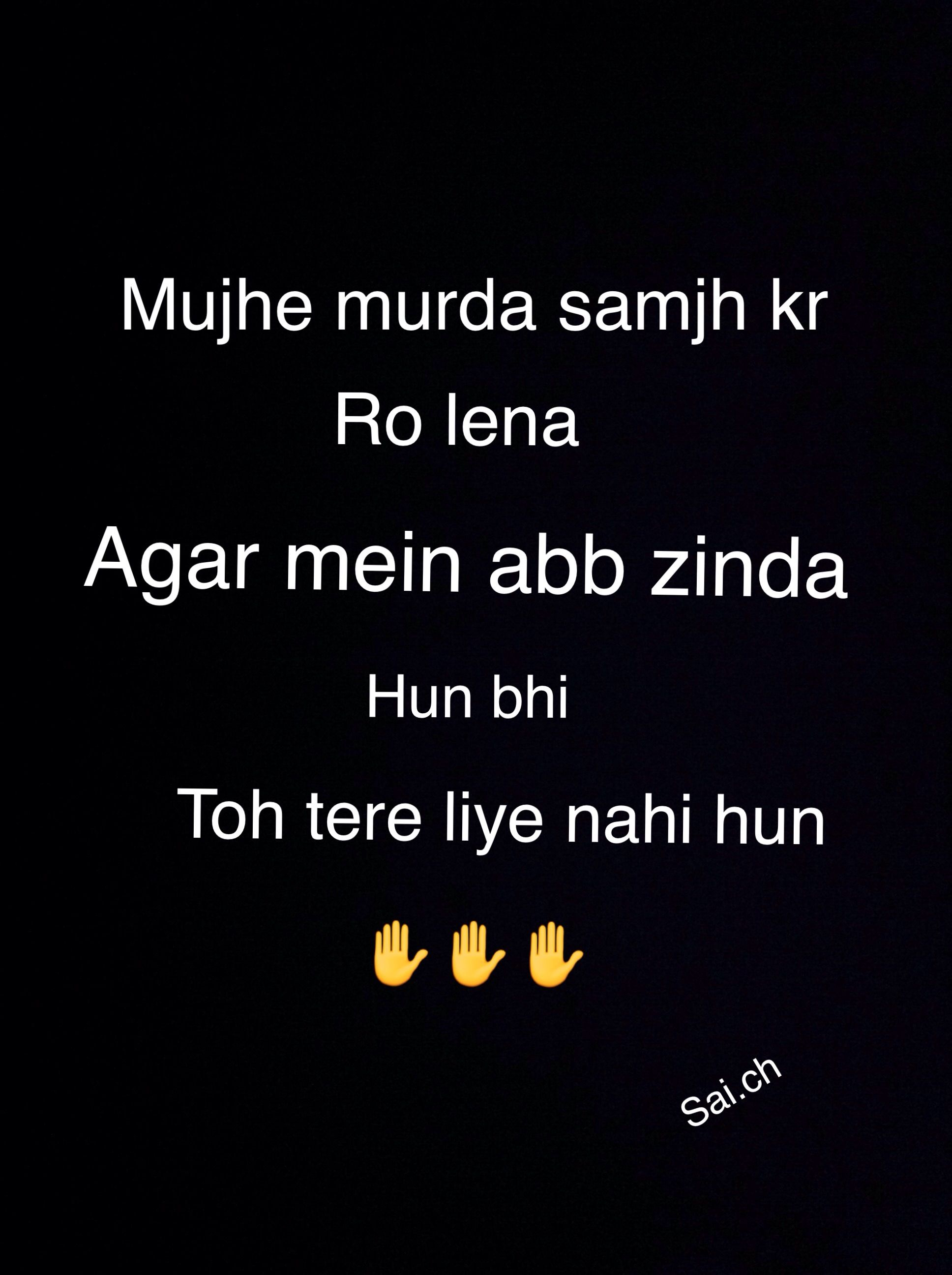 Kisi Ke Liye B Ni Hun Abh Food And Drink Quotes Sad Quotes