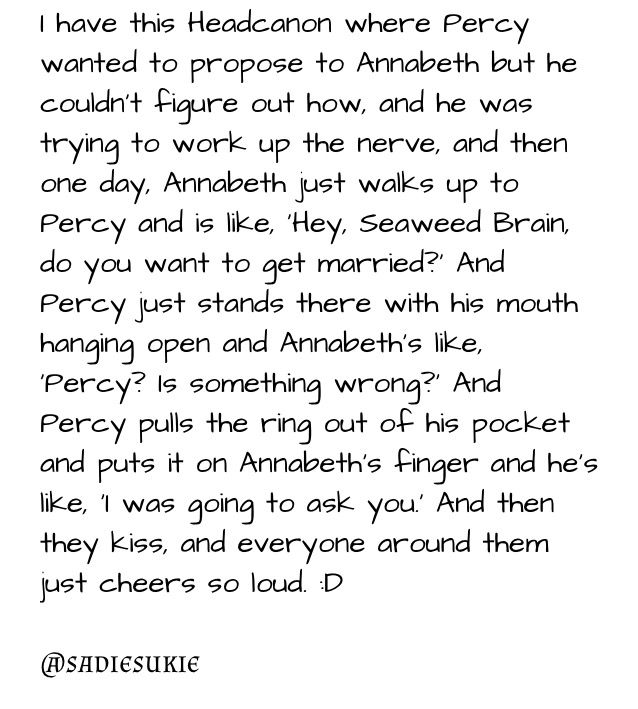 Kind of like Annabeth proposes to Percy  >>>> also he threw an apple