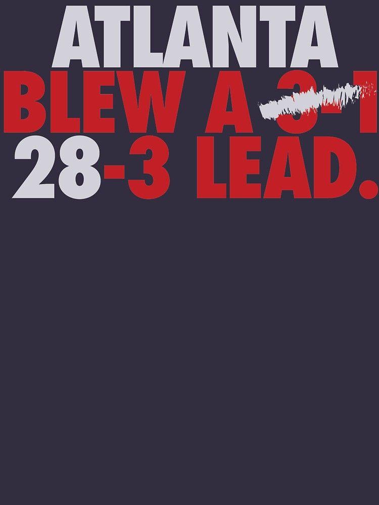 Atlanta Blew A 3 1 28 3 Lead Silver Red T Shirt By Pelicaine Atlanta T Shirt Nfl Football Wallpaper