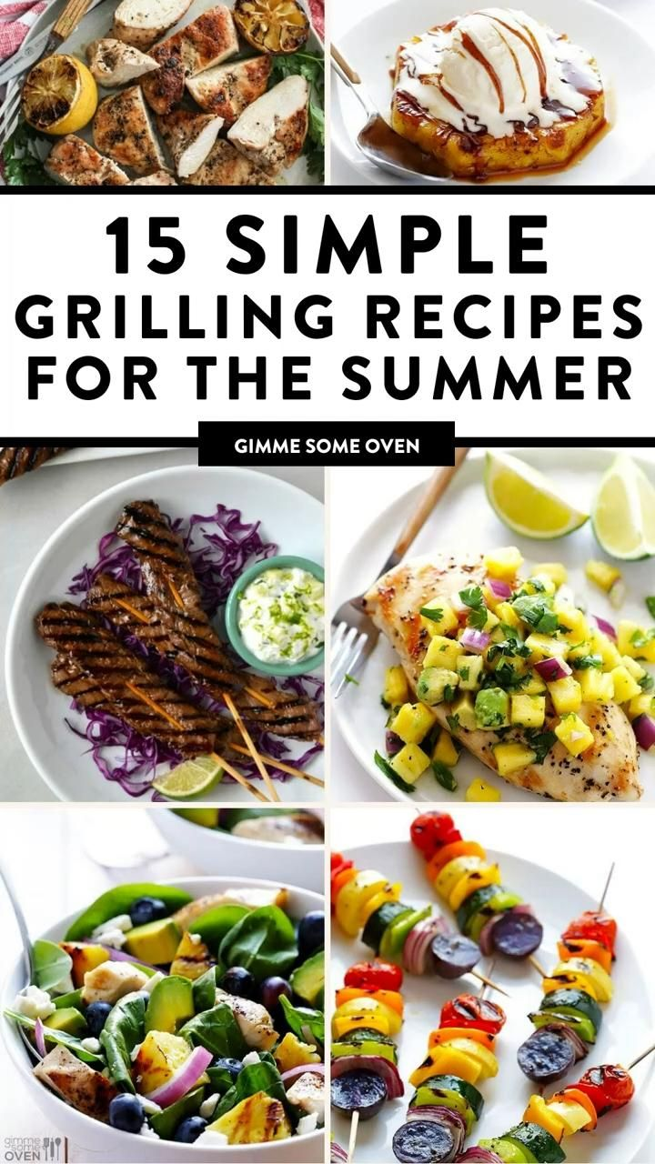 15 Simple Grilling Recipes For The Summer An Immersive Guide By Ali Martin Gimme Some Oven