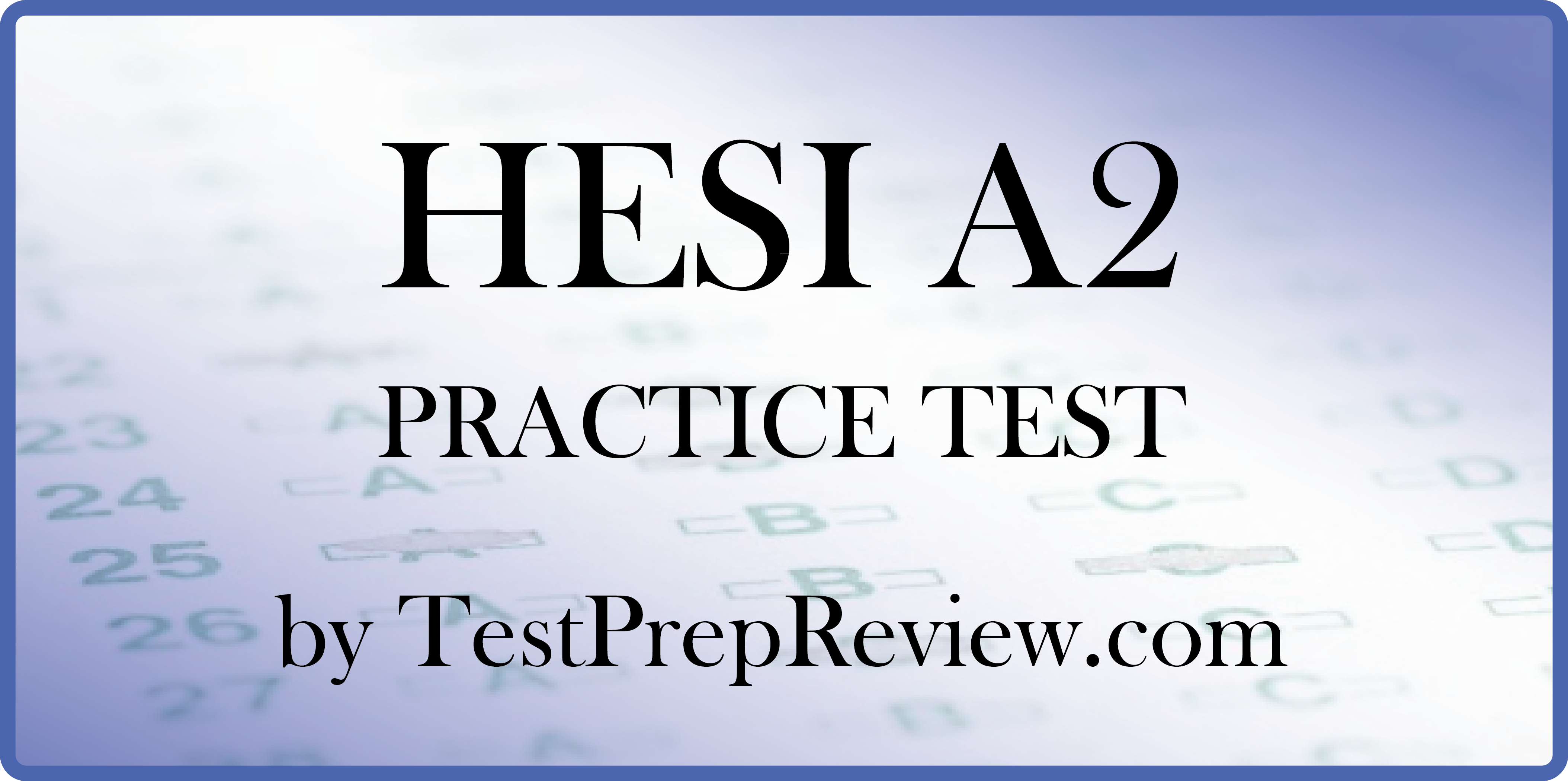 Free HESI A2 Practice Test offered by TestPrepReview. HESI A2 test ...