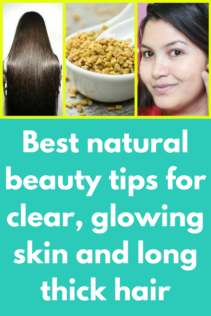 Best Natural Beauty Tips For Clear Glowing Skin And Long Thick Hair Fenugreek Or Most Commonly Methi In H Thick Hair Styles Natural Beauty Tips Beauty Hacks