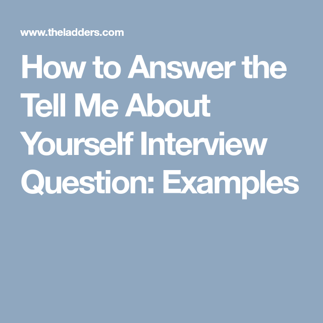 10 examples for good ways to 'Tell me about yourself ...