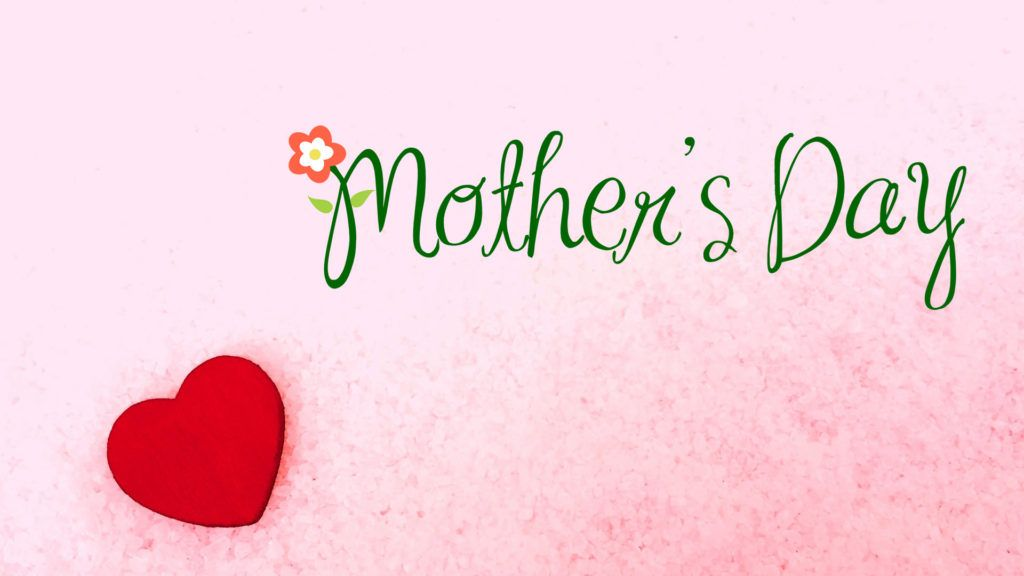 Happy Mother S Day Wallpapers Hd 2018 For Desktop Laptop Mobile Happy Mothers Day Wallpaper Happy Mothers Day Images Mothers Day Images